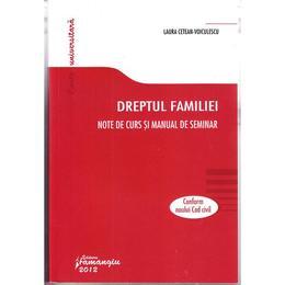 Dreptul familiei. Note de curs si manual de seminar - Laura Cetean-Voiculescu, editura Hamangiu