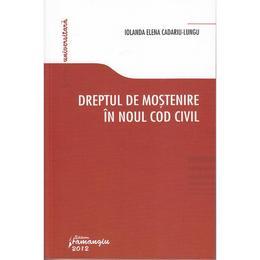 Dreptul de mostenire in Noul cod civil - Iolanda Elena Cadariu-Lungu, editura Hamangiu