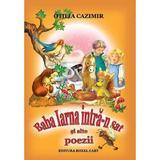 Baba iarna intra-n sat si alte poezii - Otilia Cazimir, editura Roxel Cart