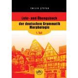 Lehr- und Ubungsbuch der deutschen Grammatik Morphologie, 1. Teil - Emilia Stefan, editura Universitaria Craiova