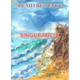 Singuraticul - Dumitru Petcu, editura Emia