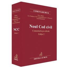 Noul Cod Civil. Comentariu Pe Articole Ed.2 - Fl.A. Baias, E. Chelaru, editura C.h. Beck