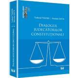 Dialogul Judecatorilor Constitutionali - Tudorel Toader, Marieta Safta, editura Universul Juridic