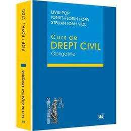 Curs De Drept Civil. Obligatiile - Liviu Pop, Ionut-Florin Popa, Stelian Ioan Vidu, editura Universul Juridic