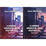 Lumea vazuta din fotoliu. Vol.1+2 - Ioan Neacsu, editura Vicovia