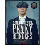 Din ordinul Peaky Blinders - Steven Knight, editura Bestseller