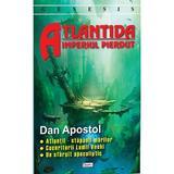 Atlantida, imperiul pierdut - Dan Apostol, editura Dexon