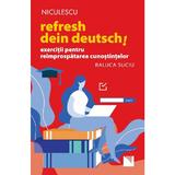 Refresh dein Deutsch! - Raluca Suciu, editura Niculescu