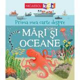 Prima mea carte despre mari si oceane - Matthew Oldham, editura Niculescu