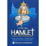 Hamlet povestit copiilor si adolescentilor - Mircea Malut, editura Carminis