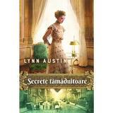 Secrete tamaduitoare - Lynn Austin, editura Casa Cartii