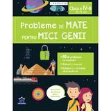 Probleme de mate pentru mici genii. Larousse - Clasa 4, editura Didactica Publishing House