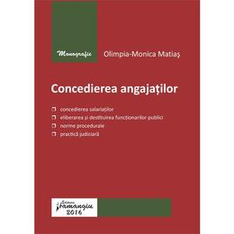 Concedierea angajatilor - Olimpia-Monica Matias, editura Hamangiu