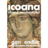 Icoana, chipul nevazutului - Egon Sendler, editura Sophia