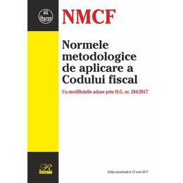 Normele metodologice de aplicare a Codului fiscal - 12 iunie 2017, editura Rosetti