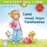 Conni invata despre Coronavirus - Liane Schneider, editura Casa