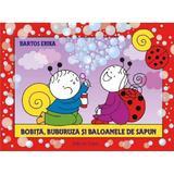 Bobita, Buburuza si baloanele de sapun - Bartos Erika, editura Casa