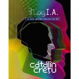 3 Log I.A. sau despre umanizarea tehnologiei prin arta - Catalin Cretu, editura Smart Publishing