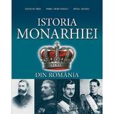 Istoria Monarhiei din Romania - Nicolae Ditu, Doru Dumitrescu, Mihai Manea, editura Nomina