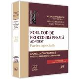Noul Cod de procedura penala adnotat. Partea speciala - Nicolae Volonciu, editura Universul Juridic
