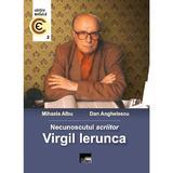 Necunoscutul scriitor Virgil Ierunca - Mihaela Albu, Dan Anghelescu, editura Aius