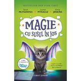 Magie cu susul in jos - Sarah Mlynowski, Lauren Myracle, Emily Jenkins, editura Corint
