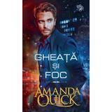 Gheata si foc - Amanda Quick, editura Lira