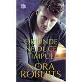 Oriunde ne duce timpul - Nora Roberts, editura Lira