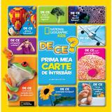 De ce? Prima mea carte de intrebari. National Geographic Kids, editura Litera