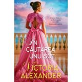 In cautarea unui sot - Victoria Alexander, editura Alma