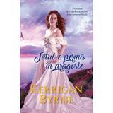 Totul e permis in dragoste - Kerrigan Byrne, editura Alma