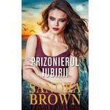 Prizonierul iubirii - Sandra Brown, editura Lira