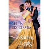 Sedus de o straina - Susanna Craig, editura Alma