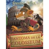 Fantoma de la Colosseum - Geronimo Stilton, editura Rao