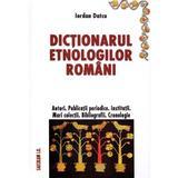 Dictionarul etnologilor romani - Iordan Datcu, editura Saeculum I.o.