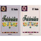 Folcloristica Vol.1+2 - B.P. Hasdeu, editura Saeculum I.o.