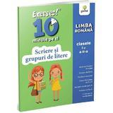 Exersez 10 minute pe zi. Scriere si grupuri de litere - Clasele 1-2, editura Gama