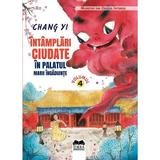Intamplari ciudate in Palatul Marii Ingaduinte - Chang Yi, editura Ideea Europeana