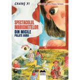 Spectacolul marionetelor din micile palate aurii - Chang Yi, editura Ideea Europeana