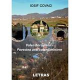 Valea Borcutului. Povestea unei colonii miniere - Iosif Covaci, editura Letras