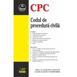 Codul de procedura civila Ed.14 Act. 1 Aprilie 2018, editura Rosetti