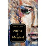 Amina si Maestrul - Thomass J. Eliot, editura Letras