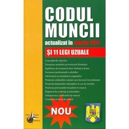 Codul muncii act martie 2011 si 11 legi uzuale, editura Steaua Nordului