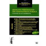 Legislatia personalului din administratia publica - Dan Constantin Mata, editura Universul Juridic