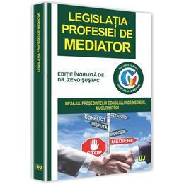 Legislatia profesiei de mediator - Zeno Sustac, editura Universul Juridic