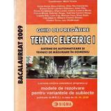 Bacalaureat 2009 Ghid de pregatire. Tehnic Electric 1 - Maria Tanase, editura Sigma