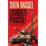 Lichidați Parisul! (ed. 2020) autor Sven Hassel, editura Armada