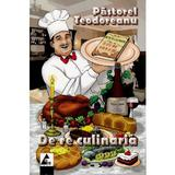De re culinaria - Pastorel Teodoreanu, editura Agora