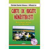 Carte de bucate manastiresti - Dionisie Voinescu, Mihaela Ion, editura Andreas