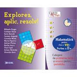 Explorez, aplic, rezolv! Matematica - Clasa 7 Partea 2 - Mihaela Singer, editura Sigma
